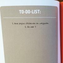 To-do-list. 1.Вырвать эту страницу, скомкать и выбросить. 2. См. пункт 1